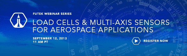 FUTEK Webinar on Load Cells & Multi-Axis Sensors for Aerospace Applications