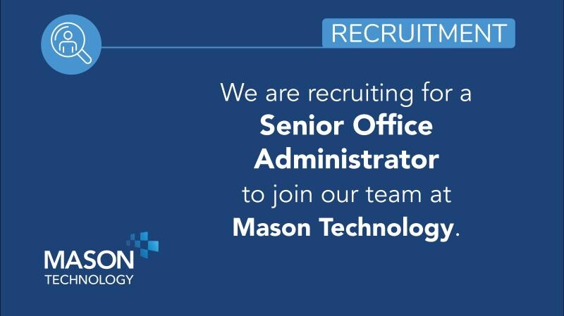 Job Offer By Mason Technology Ltd. - Senior Office Administrator